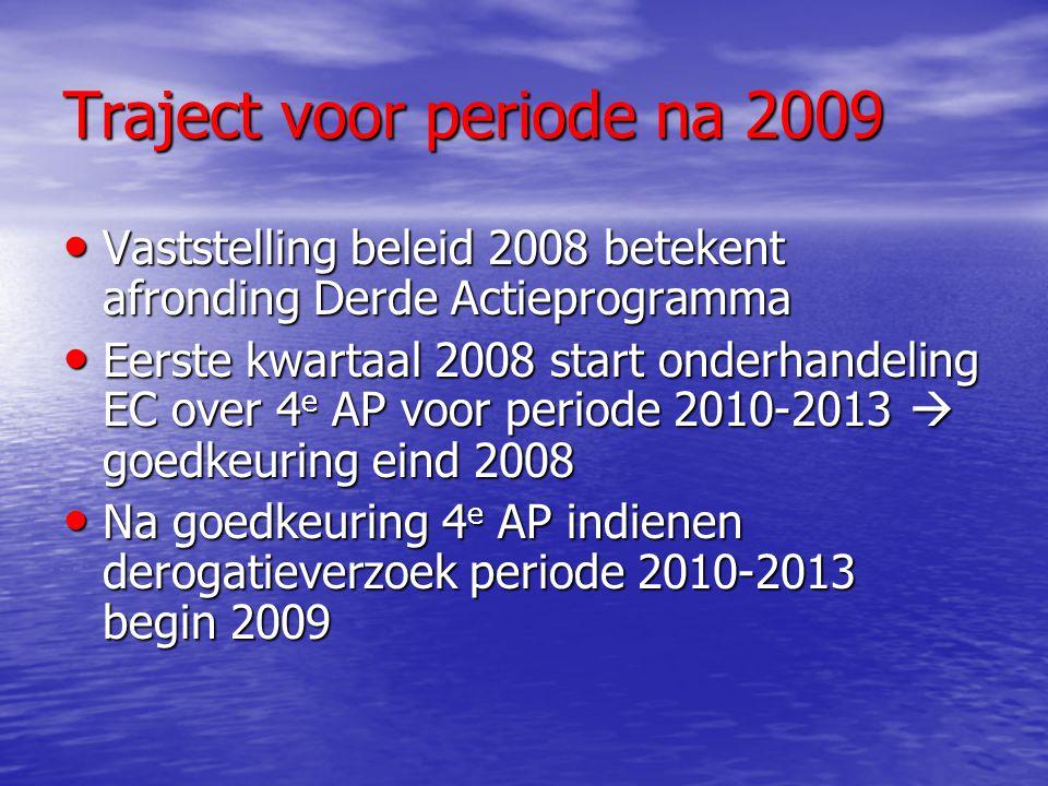 Traject voor periode na 2009 Vaststelling beleid 2008 betekent afronding Derde Actieprogramma Vaststelling beleid 2008 betekent afronding Derde Actiep