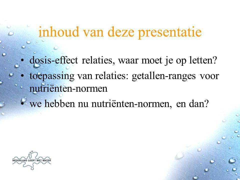 inhoud van deze presentatie dosis-effect relaties, waar moet je op letten.