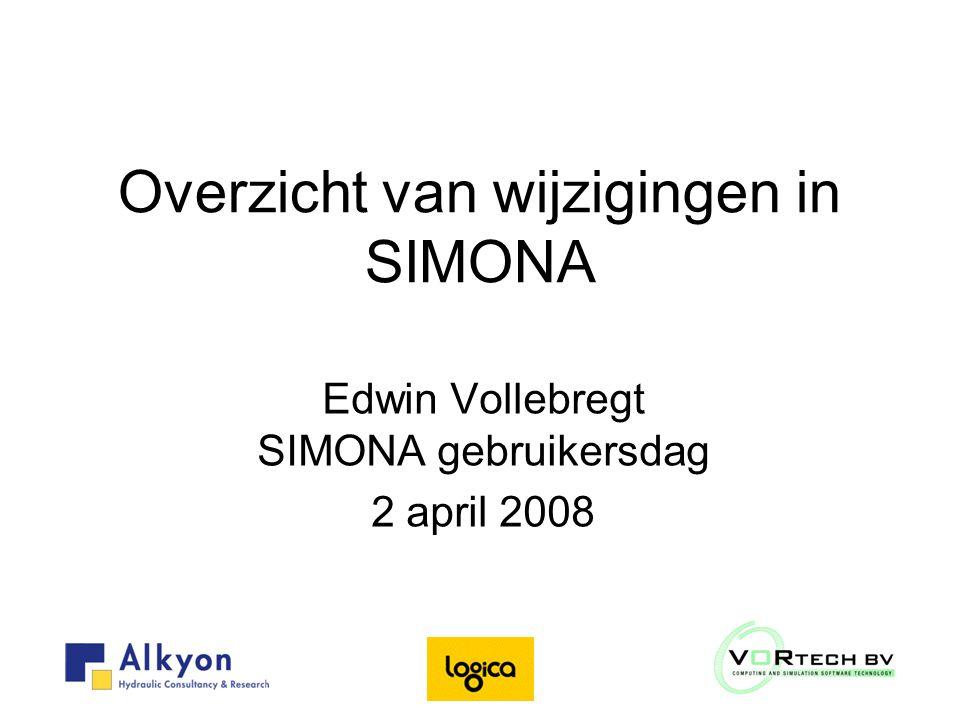 Overzicht van wijzigingen in SIMONA Edwin Vollebregt SIMONA gebruikersdag 2 april 2008
