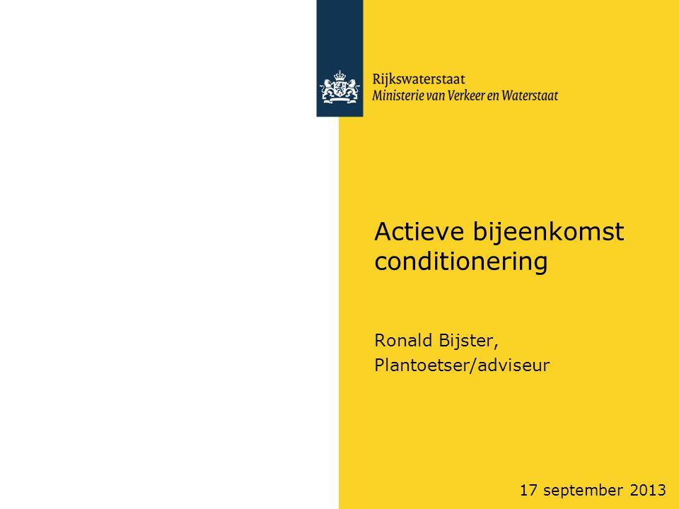 17 september 2013 Actieve bijeenkomst conditionering Ronald Bijster, Plantoetser/adviseur