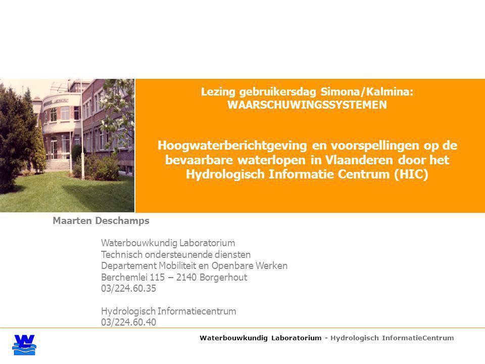 Waterbouwkundig Laboratorium - Hydrologisch InformatieCentrum Lezing gebruikersdag Simona/Kalmina: WAARSCHUWINGSSYSTEMEN Hoogwaterberichtgeving en voo