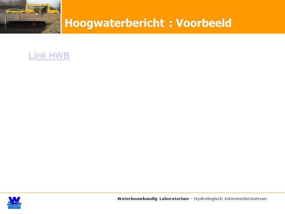 Waterbouwkundig Laboratorium - Hydrologisch InformatieCentrum Hoogwaterbericht : Voorbeeld Link HWB
