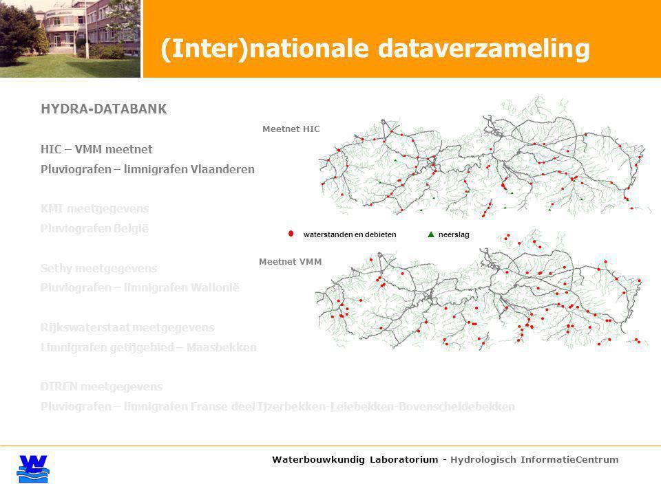 Waterbouwkundig Laboratorium - Hydrologisch InformatieCentrum HYDRA-DATABANK HIC – VMM meetnet Pluviografen – limnigrafen Vlaanderen KMI meetgegevens