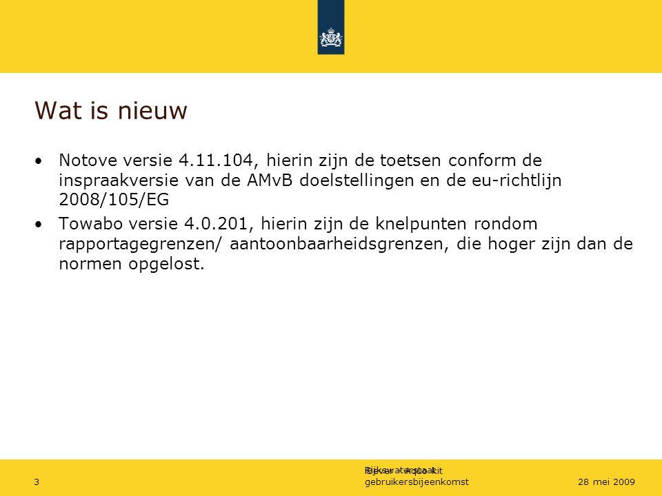 Rijkswaterstaat iBever - Aquo-kit gebruikersbijeenkomst328 mei 2009 Wat is nieuw Notove versie 4.11.104, hierin zijn de toetsen conform de inspraakver