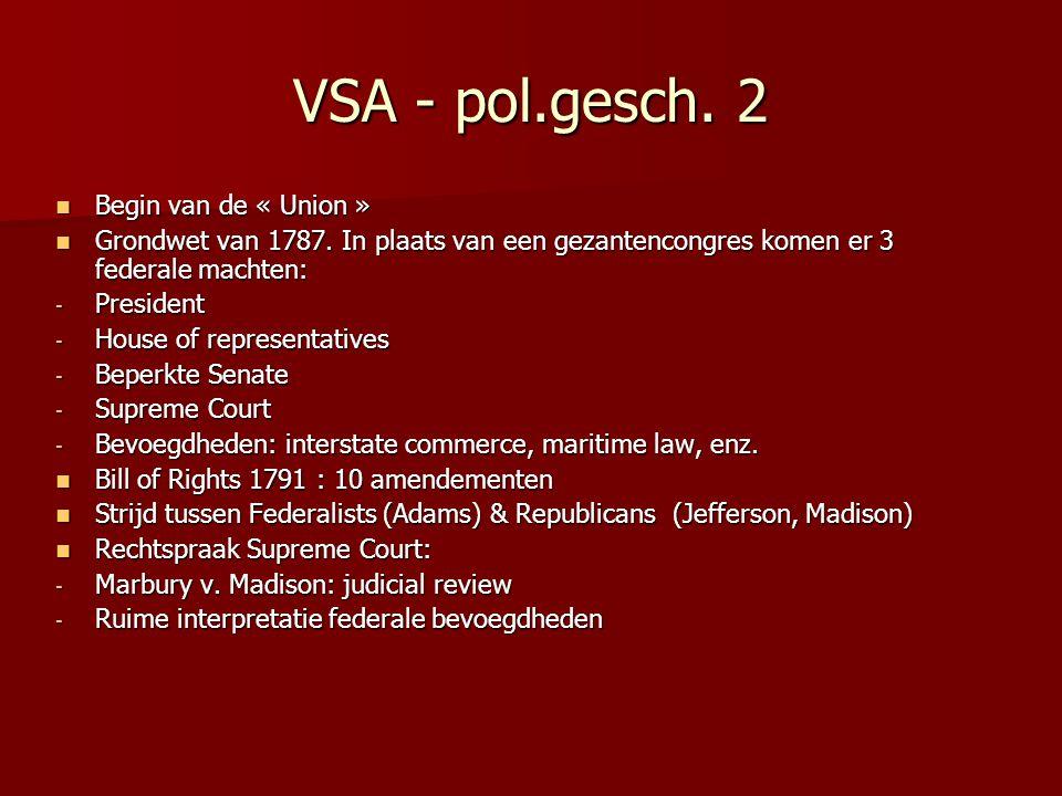 VSA - pol.gesch. 2 Begin van de « Union » Begin van de « Union » Grondwet van 1787. In plaats van een gezantencongres komen er 3 federale machten: Gro