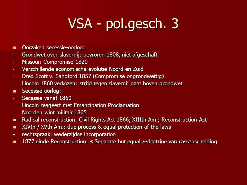 VSA - pol.gesch. 3 Oorzaken secessie-oorlog: Oorzaken secessie-oorlog: - Grondwet over slavernij: bevroren 1808, niet afgeschaft - Missouri Compromise