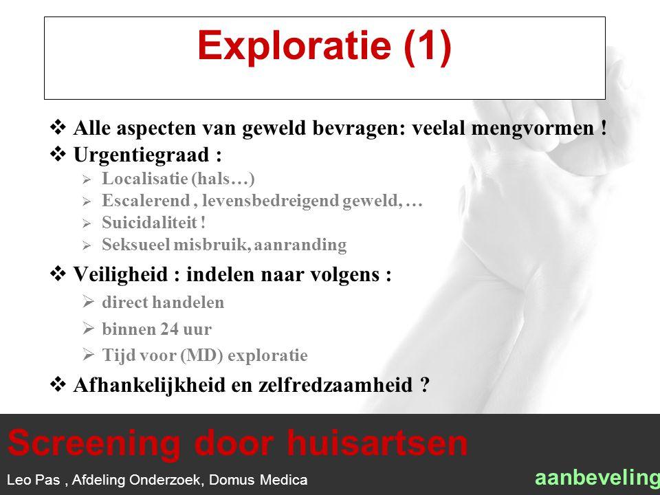 1/1 Exploratie (1)  Alle aspecten van geweld bevragen: veelal mengvormen .