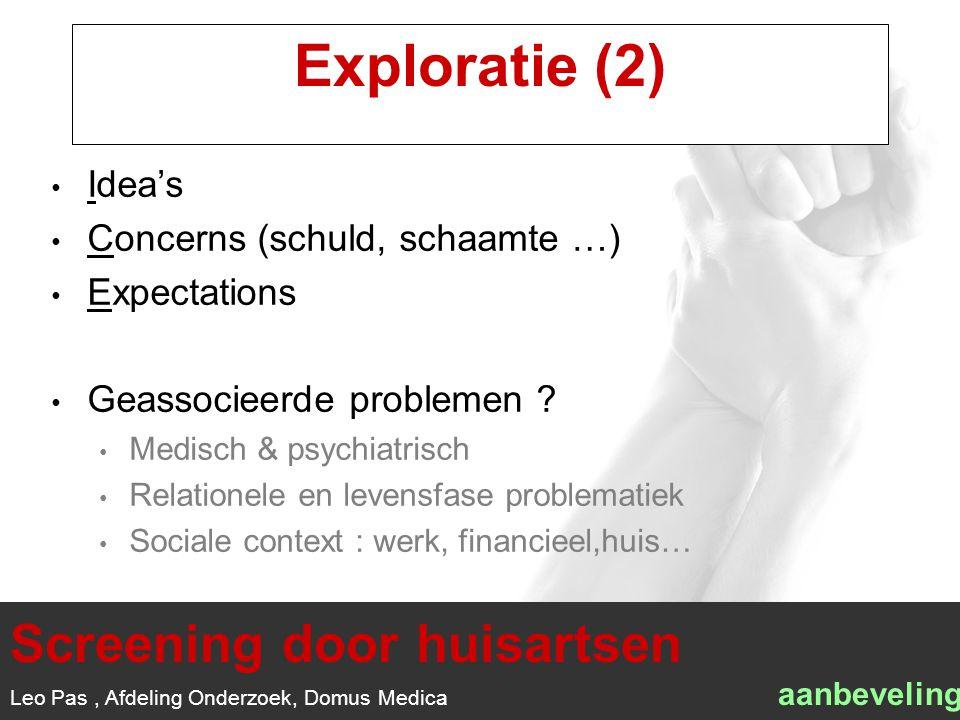 1/1 Exploratie (2) Idea's Concerns (schuld, schaamte …) Expectations Geassocieerde problemen .