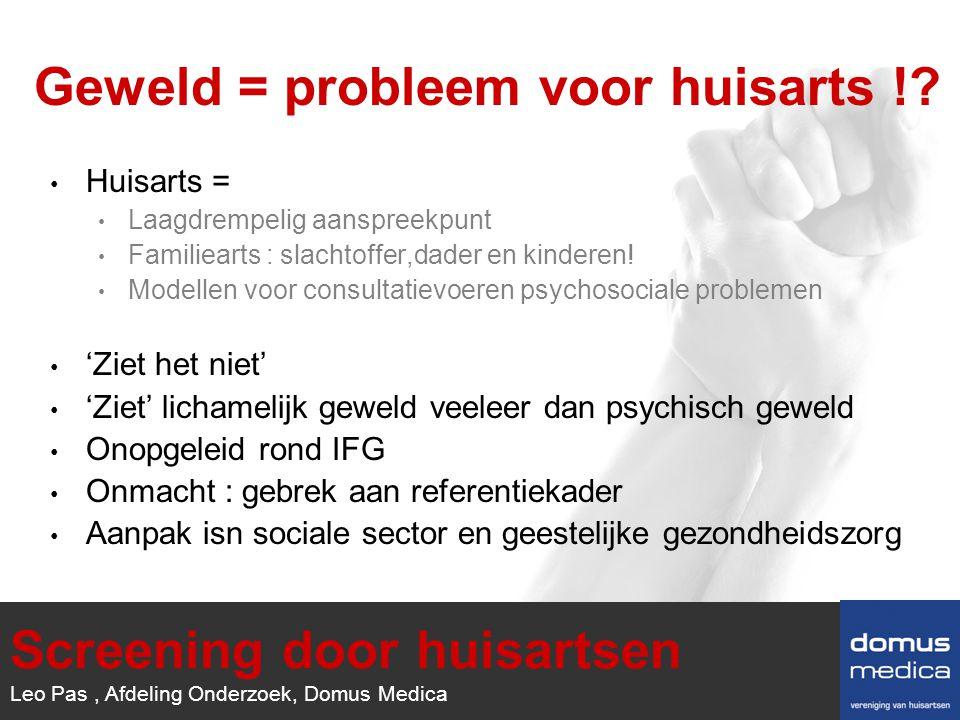 1/1 Huisarts = Laagdrempelig aanspreekpunt Familiearts : slachtoffer,dader en kinderen.
