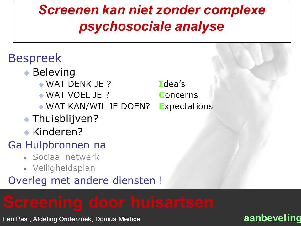 1/1 Screenen kan niet zonder complexe psychosociale analyse Bespreek  Beleving  WAT DENK JE ?Idea's  WAT VOEL JE ?Concerns  WAT KAN/WIL JE DOEN.