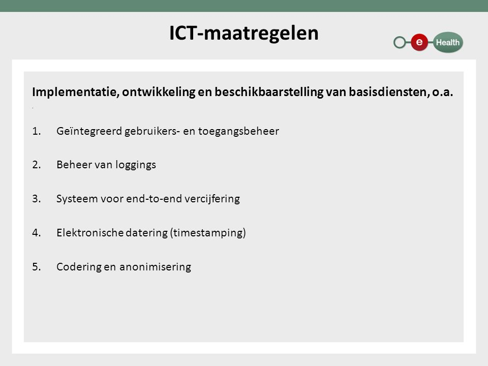 Implementatie, ontwikkeling en beschikbaarstelling van basisdiensten, o.a.. 1.Geïntegreerd gebruikers- en toegangsbeheer 2.Beheer van loggings 3.Syste