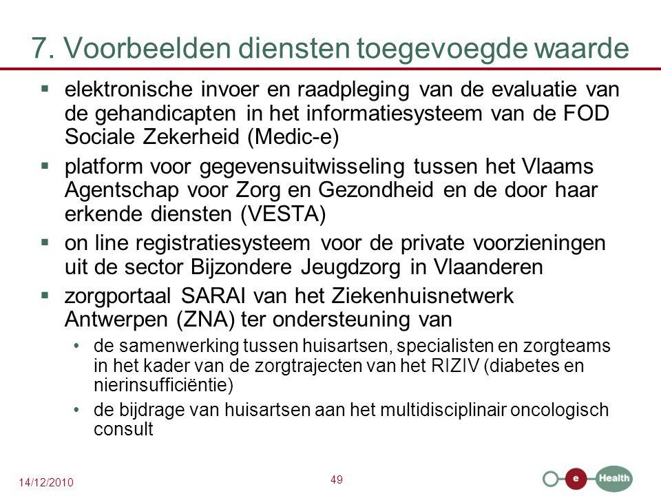 49 14/12/2010 7. Voorbeelden diensten toegevoegde waarde  elektronische invoer en raadpleging van de evaluatie van de gehandicapten in het informatie