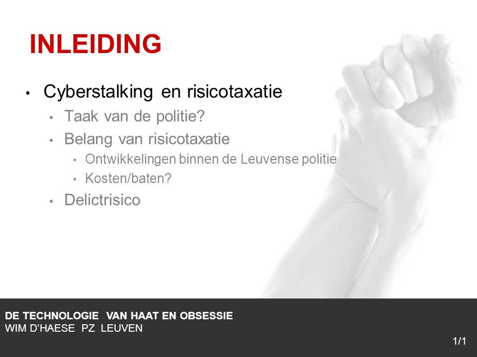 1/1 Cyberstalking en risicotaxatie Taak van de politie.