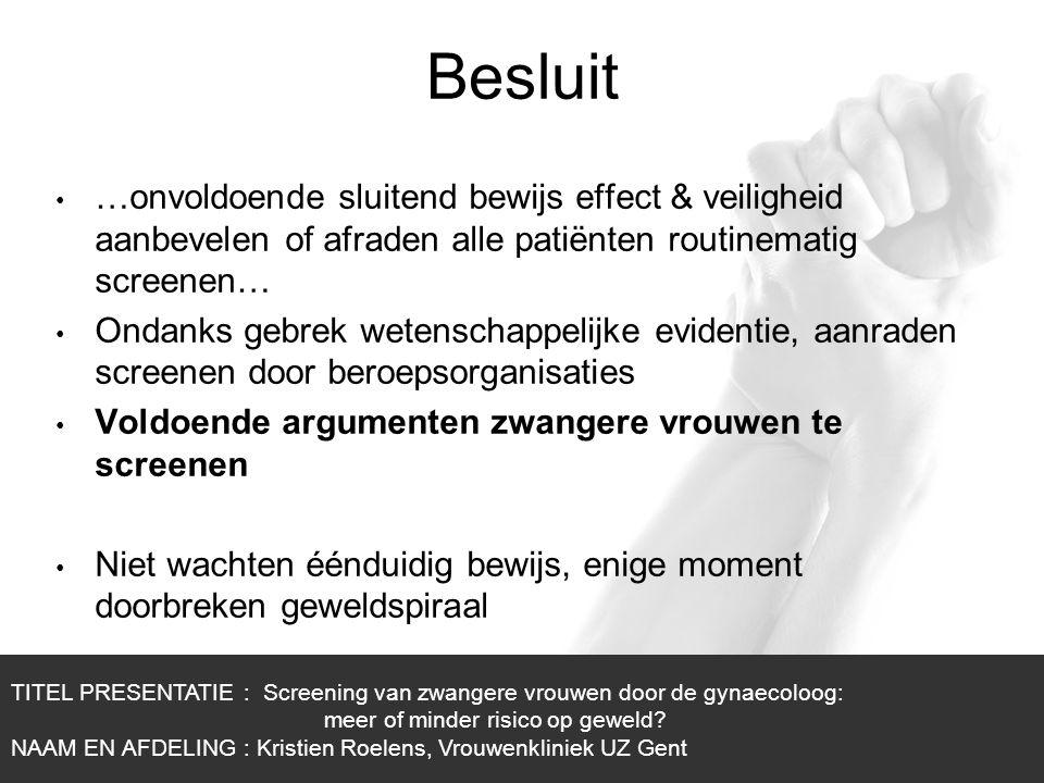 1/1 Besluit …onvoldoende sluitend bewijs effect & veiligheid aanbevelen of afraden alle patiënten routinematig screenen… Ondanks gebrek wetenschappeli