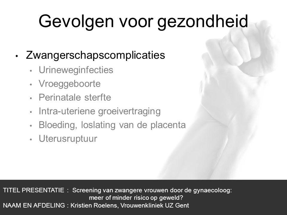 1/1 Gevolgen voor gezondheid Zwangerschapscomplicaties Urineweginfecties Vroeggeboorte Perinatale sterfte Intra-uteriene groeivertraging Bloeding, los