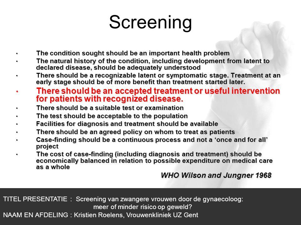 1/1 Screening TITEL PRESENTATIE : Screening van zwangere vrouwen door de gynaecoloog: meer of minder risico op geweld? NAAM EN AFDELING : Kristien Roe
