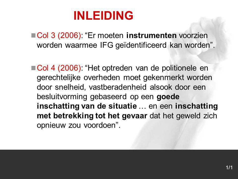 """1/1 INLEIDING Col 3 (2006): """"Er moeten instrumenten voorzien worden waarmee IFG geïdentificeerd kan worden"""". Col 4 (2006): """"Het optreden van de politi"""
