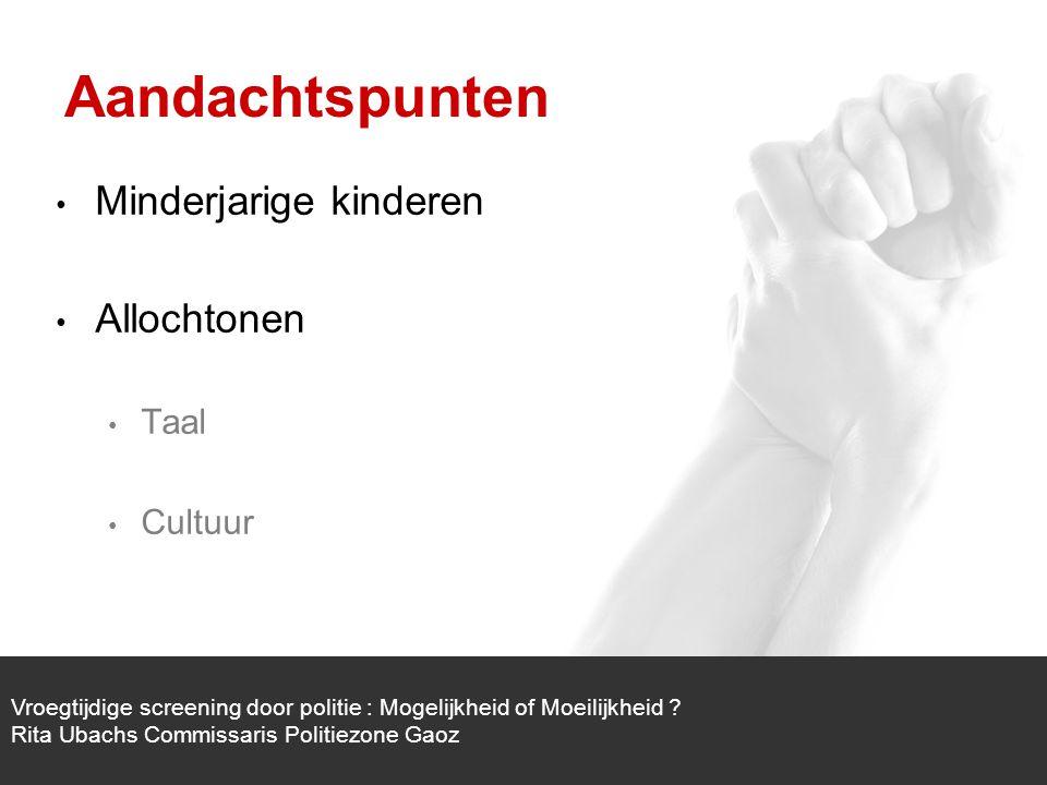 1/1 Minderjarige kinderen Allochtonen Taal Cultuur Vroegtijdige screening door politie : Mogelijkheid of Moeilijkheid .