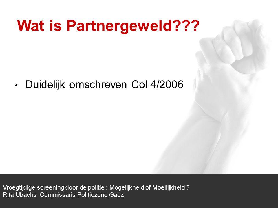 1/1 Duidelijk omschreven Col 4/2006 Vroegtijdige screening door de politie : Mogelijkheid of Moeilijkheid .