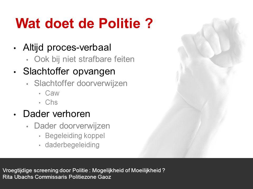 1/1 Vroegtijdige screening door Politie : Mogelijkheid of Moeilijkheid .
