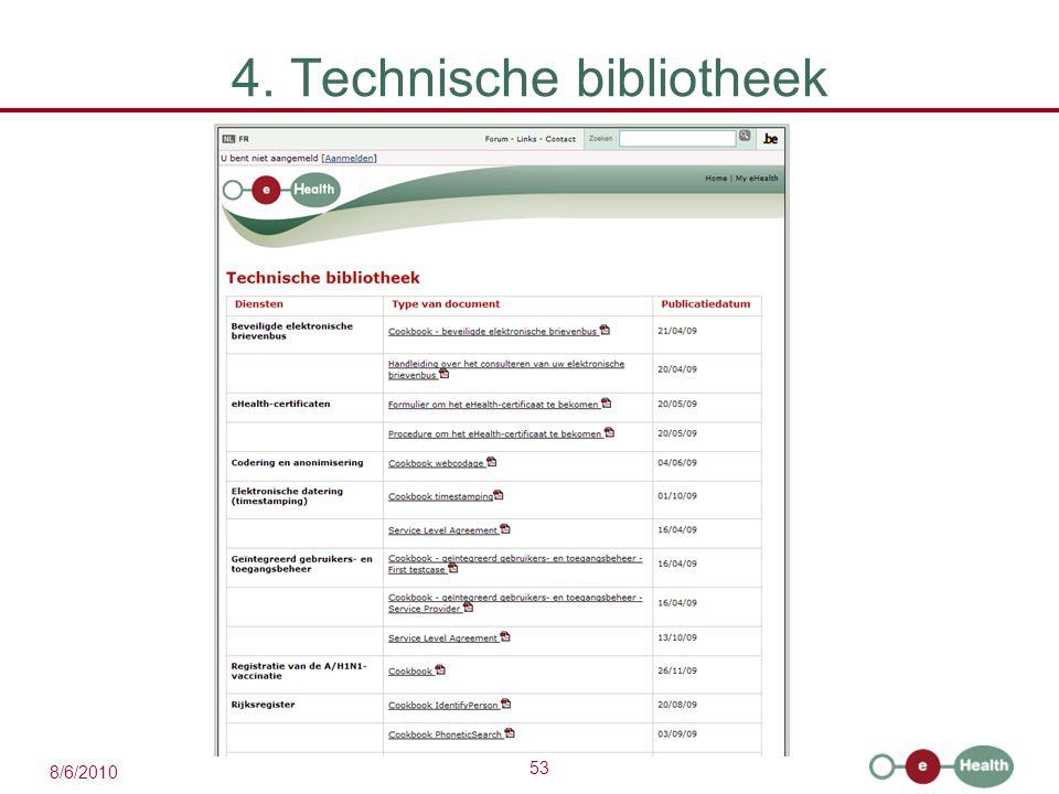 53 8/6/2010 4. Technische bibliotheek