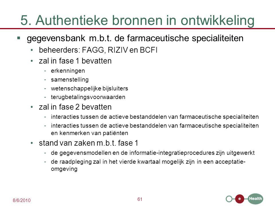 61 8/6/2010 5. Authentieke bronnen in ontwikkeling  gegevensbank m.b.t.