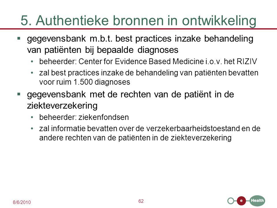 62 8/6/2010 5. Authentieke bronnen in ontwikkeling  gegevensbank m.b.t.