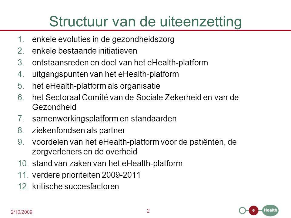 3 2/10/2009 1.Enkele evoluties in de gezondheidszorg  meer chronische zorg i.p.v.