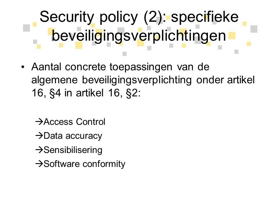 Security policy (2): specifieke beveiligingsverplichtingen Aantal concrete toepassingen van de algemene beveiligingsverplichting onder artikel 16, §4