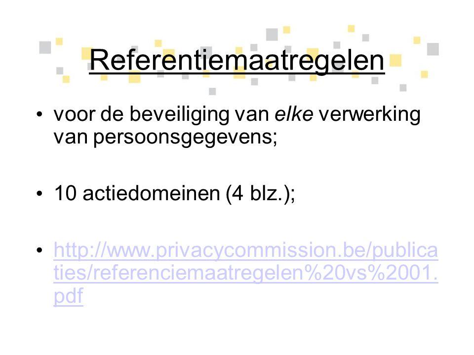 Referentiemaatregelen voor de beveiliging van elke verwerking van persoonsgegevens; 10 actiedomeinen (4 blz.); http://www.privacycommission.be/publica