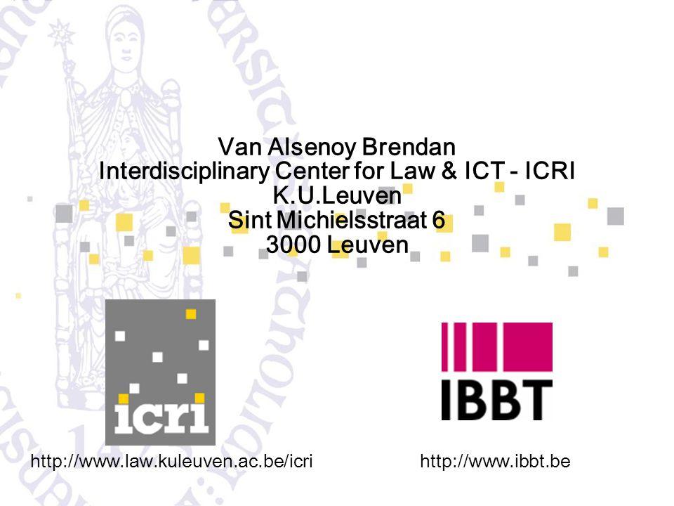 Van Alsenoy Brendan Interdisciplinary Center for Law & ICT - ICRI K.U.Leuven Sint Michielsstraat 6 3000 Leuven http://www.law.kuleuven.ac.be/icrihttp: