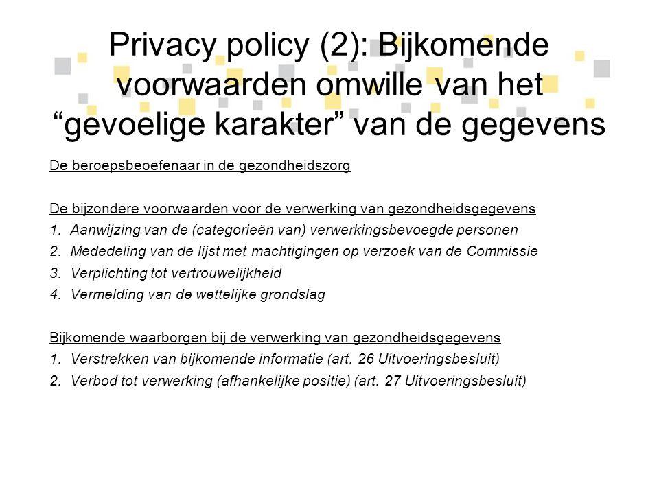"""Privacy policy (2): Bijkomende voorwaarden omwille van het """"gevoelige karakter"""" van de gegevens De beroepsbeoefenaar in de gezondheidszorg De bijzonde"""