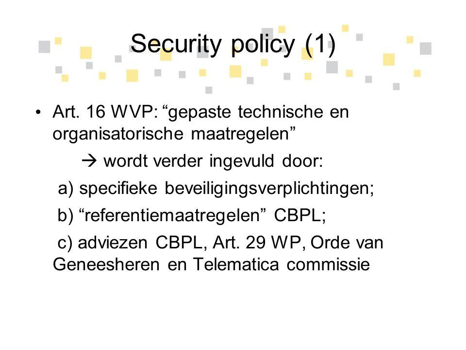 """Security policy (1) Art. 16 WVP: """"gepaste technische en organisatorische maatregelen""""  wordt verder ingevuld door: a) specifieke beveiligingsverplich"""