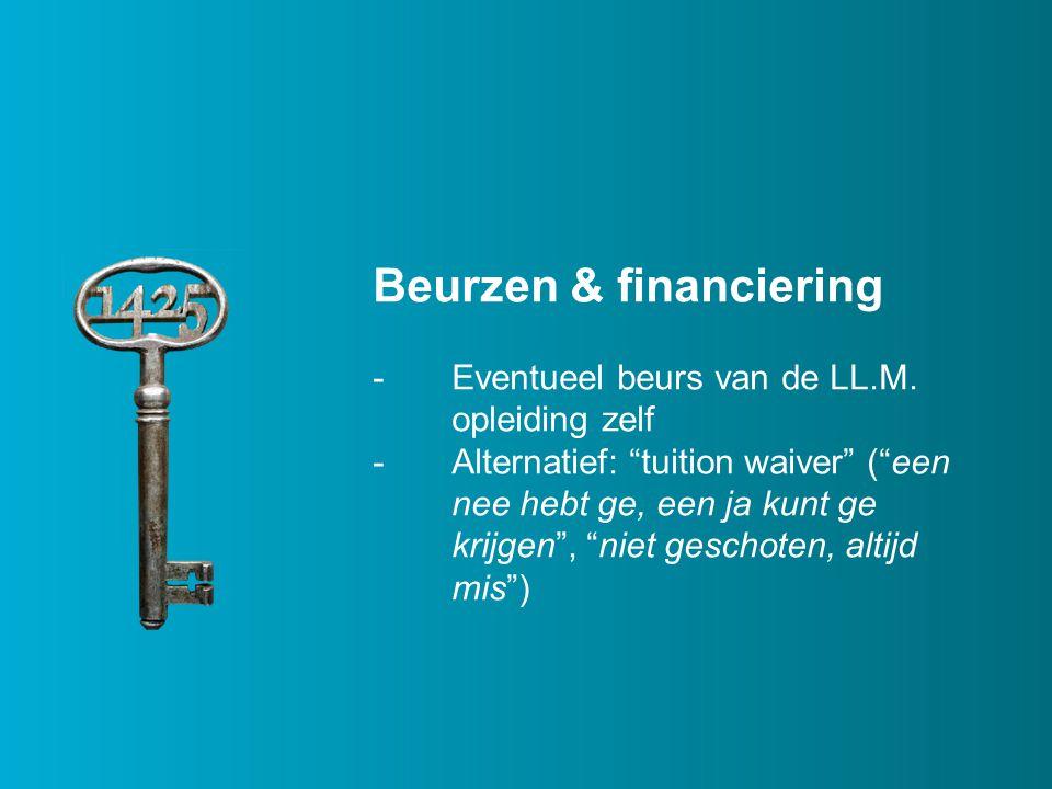 Beurzen & financiering -Eventueel beurs van de LL.M.
