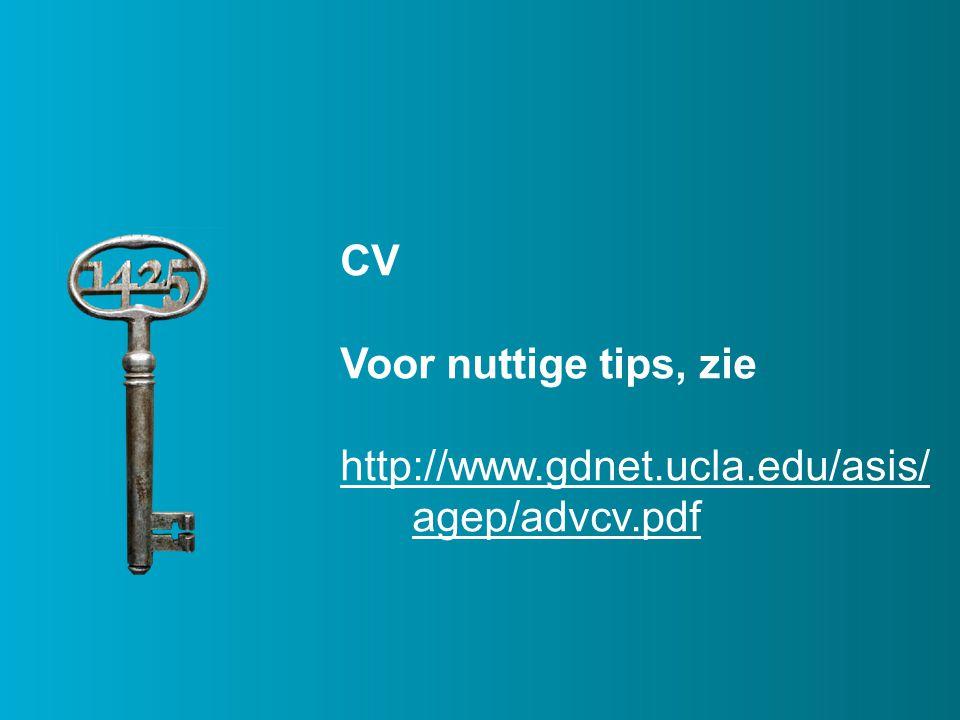 CV Voor nuttige tips, zie http://www.gdnet.ucla.edu/asis/ agep/advcv.pdf