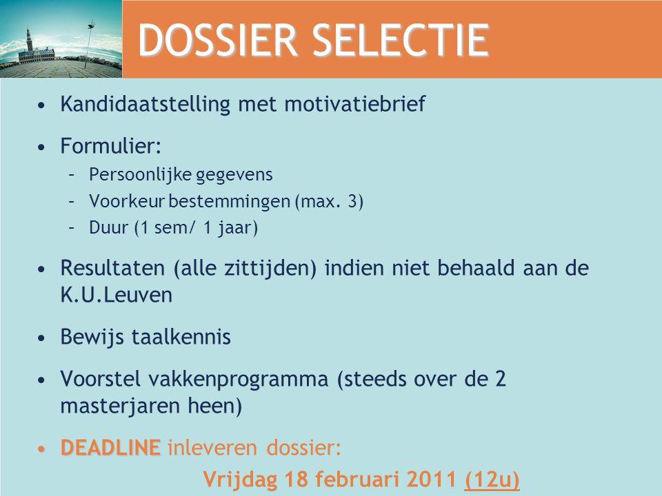 DOSSIER SELECTIE Kandidaatstelling met motivatiebrief Formulier: –P–Persoonlijke gegevens –V–Voorkeur bestemmingen (max.
