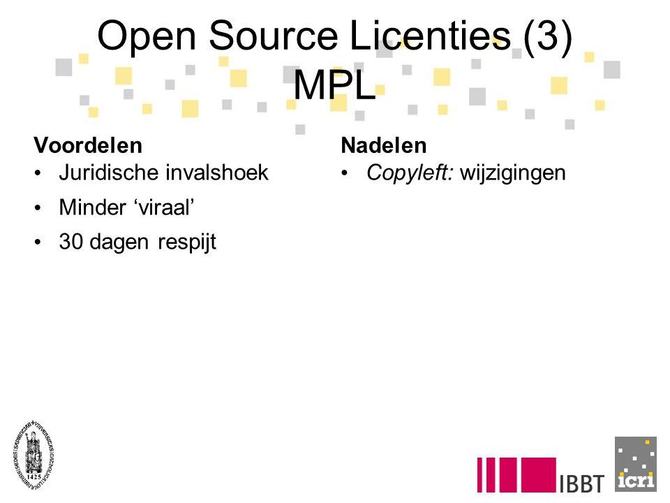 Open Source Licenties (3) MPL Voordelen Juridische invalshoek Minder 'viraal' 30 dagen respijt Nadelen Copyleft: wijzigingen