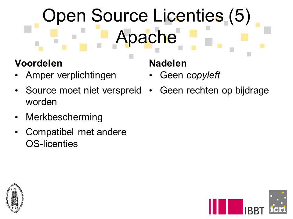 Open Source Licenties (5) Apache Voordelen Amper verplichtingen Source moet niet verspreid worden Merkbescherming Compatibel met andere OS-licenties Nadelen Geen copyleft Geen rechten op bijdrage