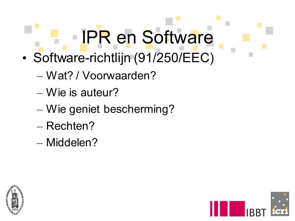 IPR en Software Software-richtlijn (91/250/EEC) – Wat.