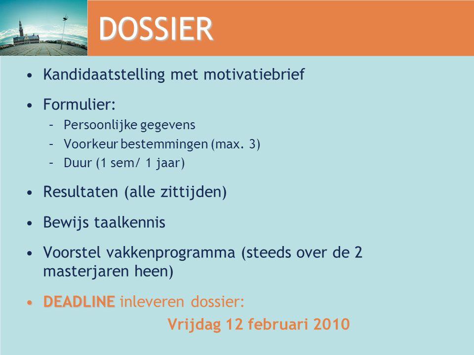 DOSSIER Kandidaatstelling met motivatiebrief Formulier: –P–Persoonlijke gegevens –V–Voorkeur bestemmingen (max.