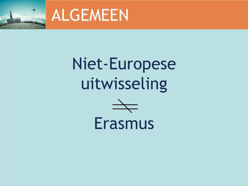 ALGEMEEN Niet-Europese uitwisseling Erasmus