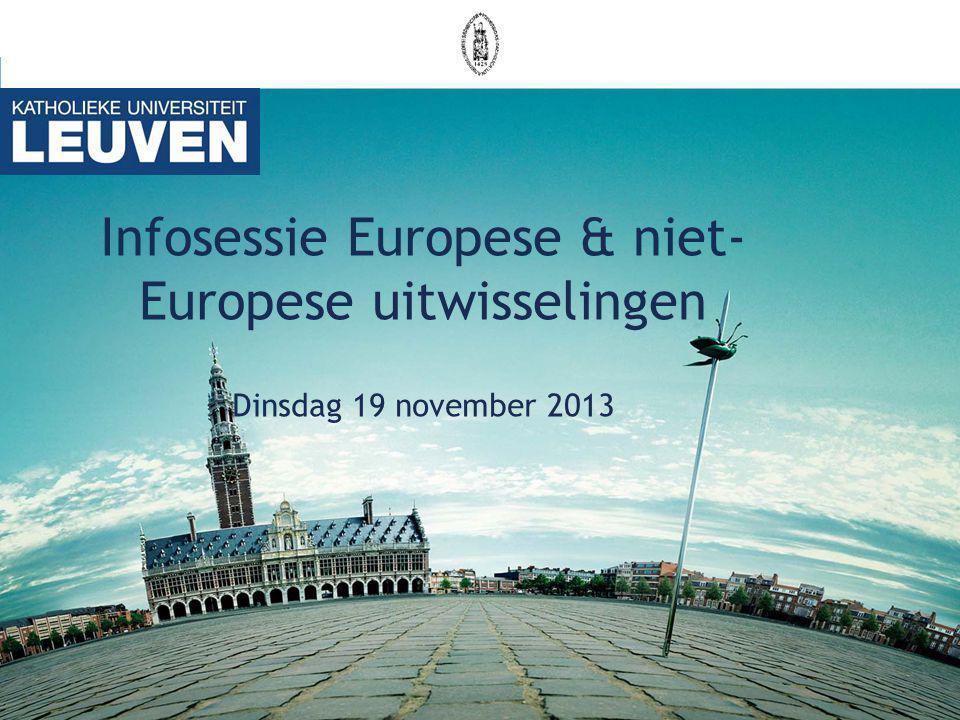 Infosessie Europese & niet- Europese uitwisselingen Dinsdag 19 november 2013