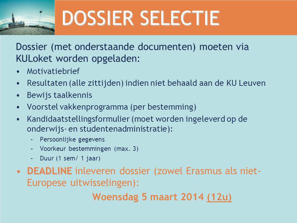 DOSSIER SELECTIE Dossier (met onderstaande documenten) moeten via KULoket worden opgeladen: Motivatiebrief Resultaten (alle zittijden) indien niet beh
