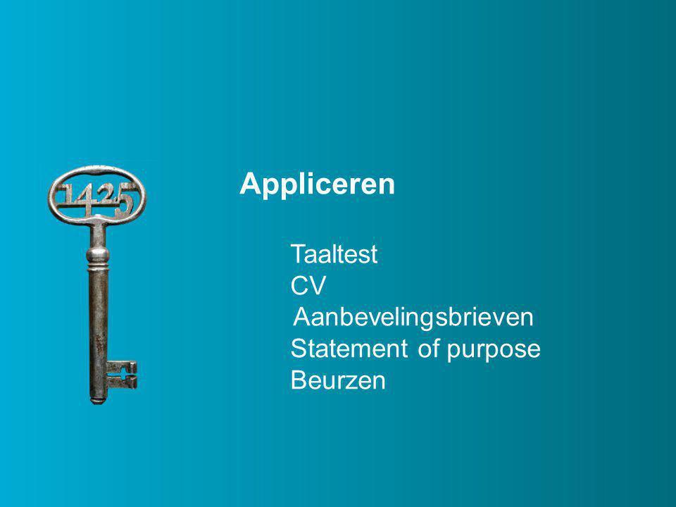 Appliceren Taaltest CV Aanbevelingsbrieven Statement of purpose Beurzen