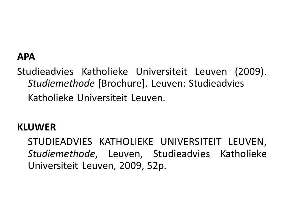 APA Studieadvies Katholieke Universiteit Leuven (2009). Studiemethode [Brochure]. Leuven: Studieadvies Katholieke Universiteit Leuven. KLUWER STUDIEAD