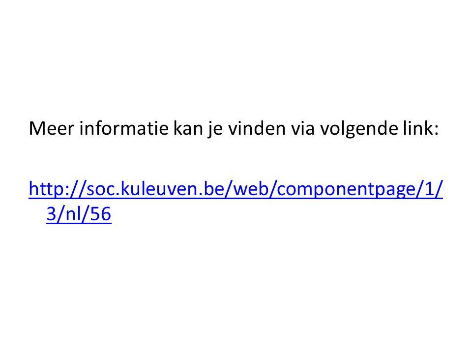 Meer informatie kan je vinden via volgende link: http://soc.kuleuven.be/web/componentpage/1/ 3/nl/56