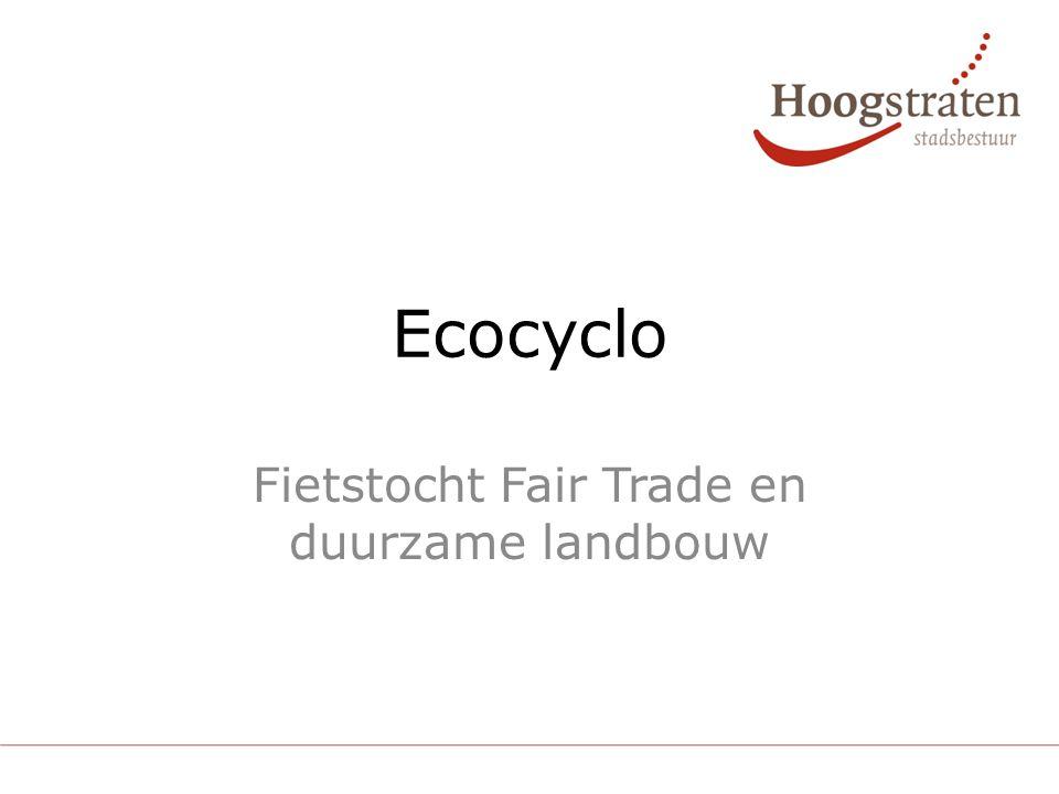 Ecocyclo Fietstocht Fair Trade en duurzame landbouw