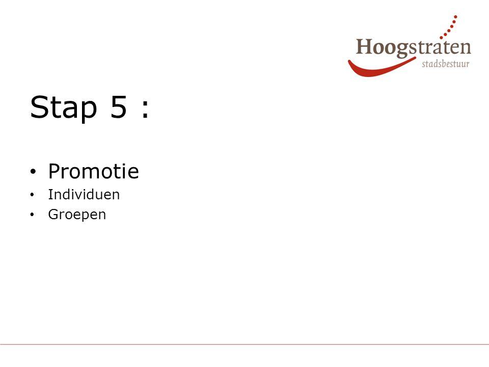 Stap 5 : Promotie Individuen Groepen