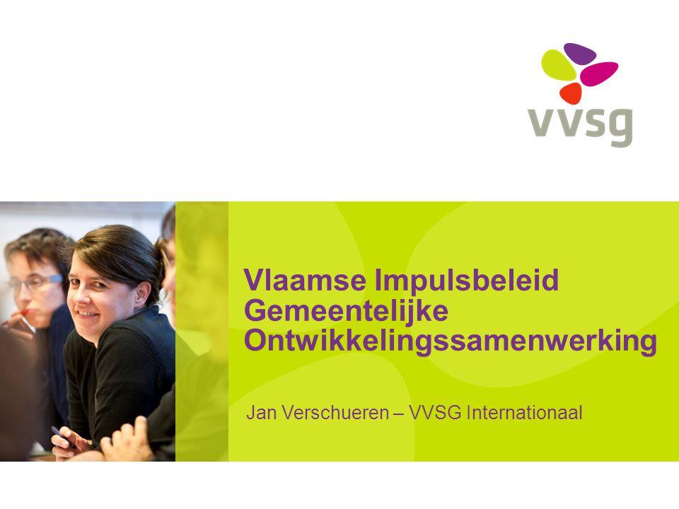 Vlaamse Impulsbeleid Gemeentelijke Ontwikkelingssamenwerking Jan Verschueren – VVSG Internationaal