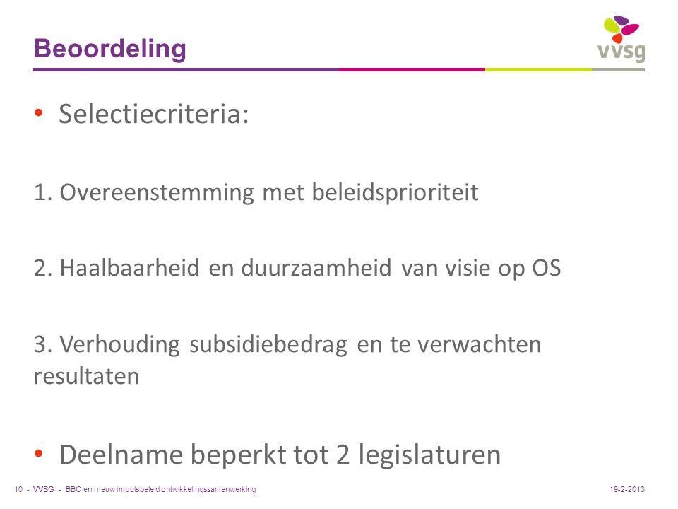 VVSG - Beoordeling Selectiecriteria: 1. Overeenstemming met beleidsprioriteit 2. Haalbaarheid en duurzaamheid van visie op OS 3. Verhouding subsidiebe
